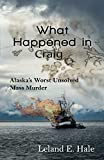 Download What Happened in Craig: Alaska's Worst Unsolved Mass Murder in PDF ePUB Free Online