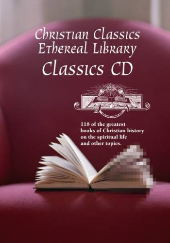 CCEL Classics CD: works by Saint Augustine, John Calvin, John Donne, Julian of Norwich, Brother Lawrence, Martin Luther, Saint Teresa of Avila, Thomas Aquinas, Thomas a Kempis, John Wesley, and more!