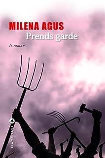 Prends garde, le roman : [suivi de] : Prends garde, l'histoire, Agus, Milena
