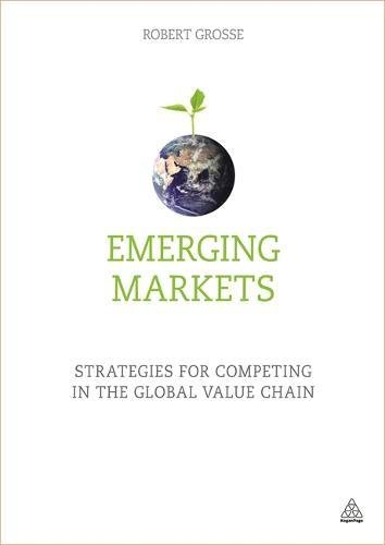 Emerging Markets: Strategies for Competing in the Global Value Chain