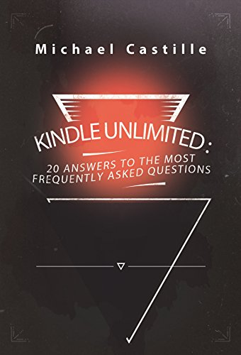 Kindle Unlimited:  20 Answers to the Most Frequently Asked Questions
