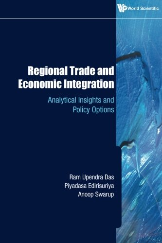 Regional Trade And Economic Integration: Analytical Insights And Policy Options