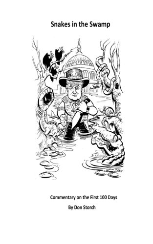 Book: Snakes in the Swamp - Commentary on the First 100 Days by Don Storch