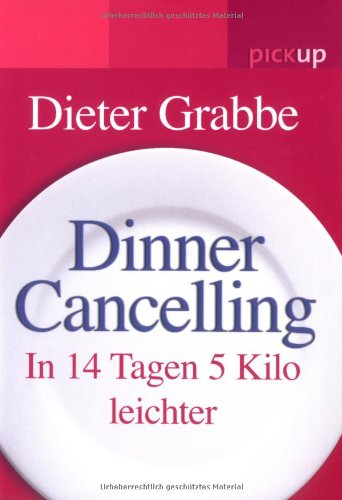 Dinner Cancelling: In 14 Tagen 5 Kilo leichter