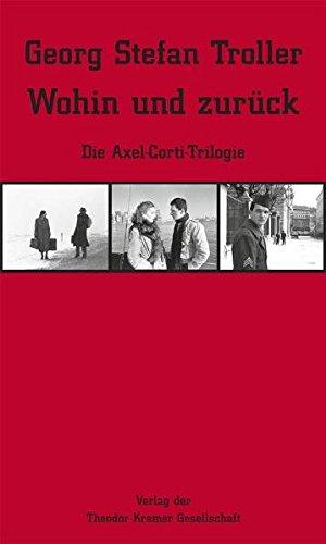 Wohin und zurück: Die Axel-Corti-Trilogie