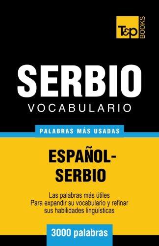 Vocabulario español-serbio - 3000 palabras más usadas (T&P Books) (Spanish Edition)...