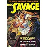 Death in Silver / the Golden Peril: Two Classic Adventures of Doc Savage