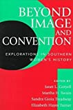 Beyond Image and Convention : Explorations in Southern Women's History, , 0826211739