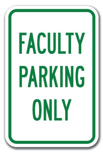 "Nice Faculty Parking Only Sign 12"" x 18"" Heavy Gauge Aluminum Signs hot sale"