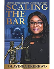SCALING THE BAR: A Memoir of Resilience and Leveraging Adversity