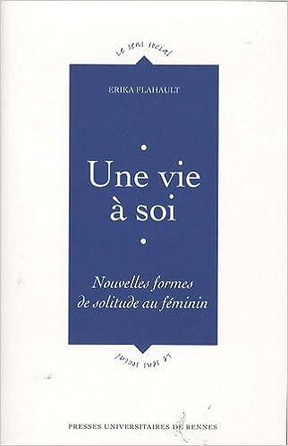Livre Une vie à soi : Nouvelles formes de solitude au féminin pdf epub