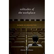 Solitudes of the Workplace: Women in Universities