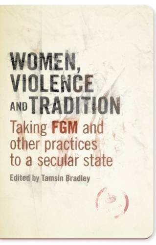 Women, Violence and Tradition: Taking FGM and other practices to a secular state