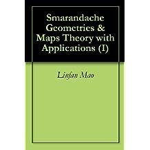 Smarandache Geometries & Maps Theory with Applications (I)
