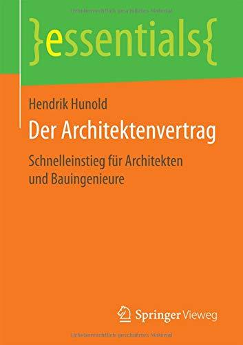 Read Online Der Architektenvertrag: Schnelleinstieg für Architekten und Bauingenieure (essentials) (German Edition) pdf epub