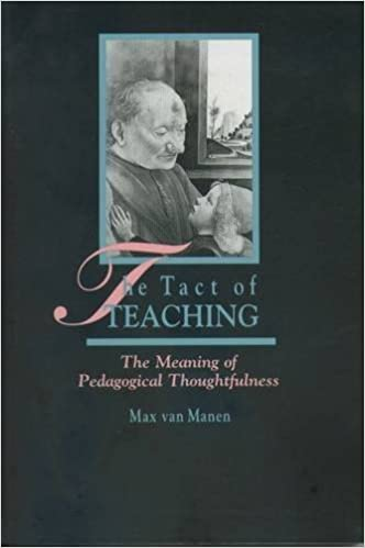 The Tact of Teaching: Meaning of Pedagogical Thoughtfulness by Max Van Manen (1992-04-02)