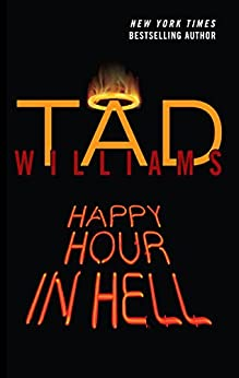 Happy Hour In Hell (Bobby Dollar Book 2) by [Williams, Tad]