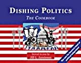Dishing Politics: The Cookbook