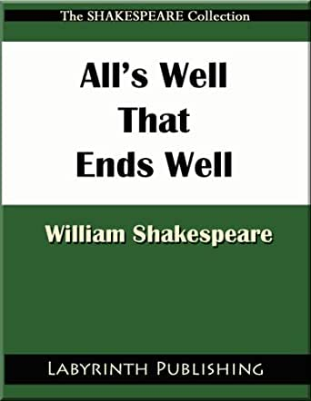 All's Well That Ends Well - Kindle edition by William