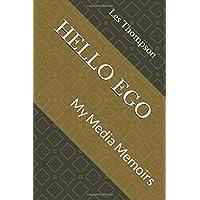 HELLO EGO: My Media Memoirs
