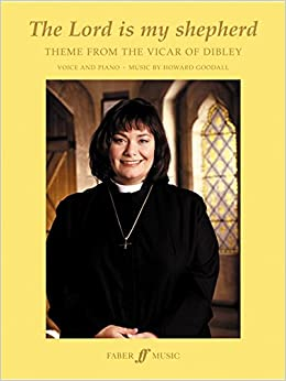 The Lord Is My Shepherd Theme The Vicar of Dibley Piano Vocal FABER Music BOOK