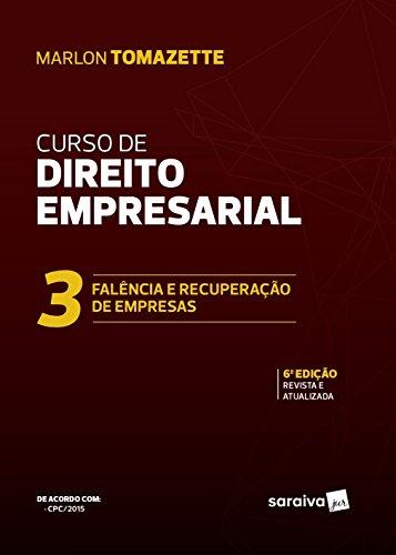 Curso de Direito Empresarial. Falência e Recuperação de Empresas - Volume 3