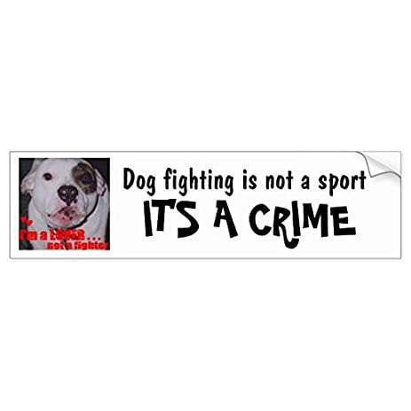 Dog fighting is not a sport its a crime bumper sticker sticker graphic beware