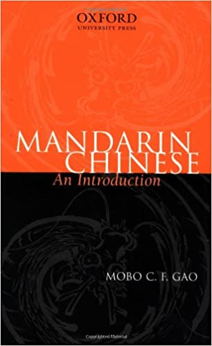 Ebook télécharger pour téléphone mobile Mandarin Chinese: An Introduction PDF 0195540026 by Mobo C. F. Gao