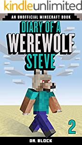 Diary of a Werewolf Steve, Book 2: (an unofficial Minecraft book)