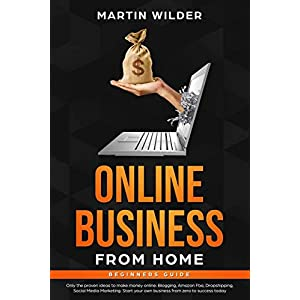 ONLINE BUSINESS FROM HOME BEGINNERS GUIDE