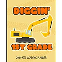 Diggin 1st Grade: * 2019-2020 Academic Planner for Boys | Construction School Theme | Monthly & Weekly Student Planner with Checklists Lists & Notes