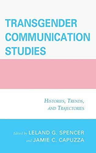 Transgender Communication Studies: Histories, Trends, and Trajectories by Lexington Books (2015-02-05) (Transgender Communication Studies Histories Trends And Trajectories)
