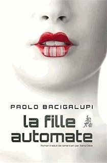 La fille automate, Bacigalupi, Paolo