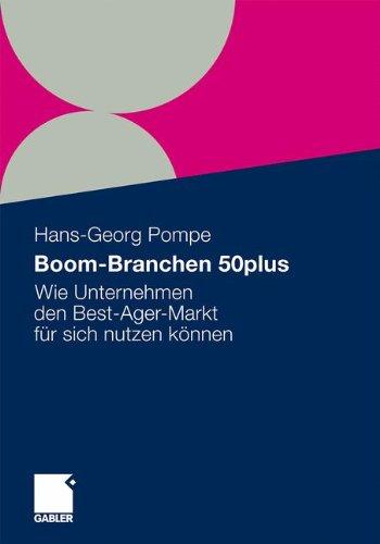 Boom-Branchen 50plus: Wie Unternehmen den Best-Ager-Markt für sich nutzen können