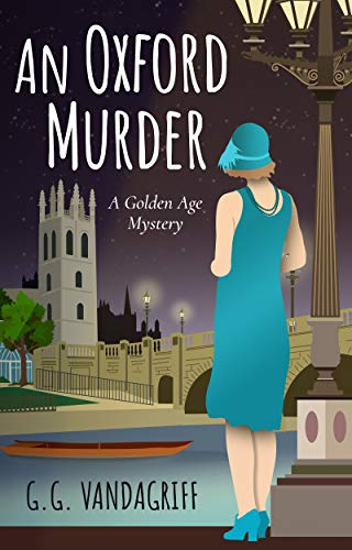An Oxford Murder: A Golden Age Mystery (The Catherine Tregowyn Mysteries Book 1) by [Vandagriff, G.G.]