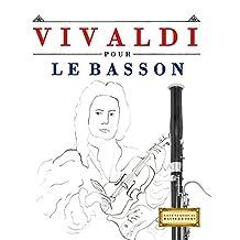 Vivaldi pour le Basson: 10 pièces faciles pour le Basson débutant livre (French Edition)