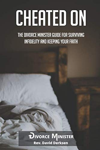 Cheated On: The Divorce Minister Guide for