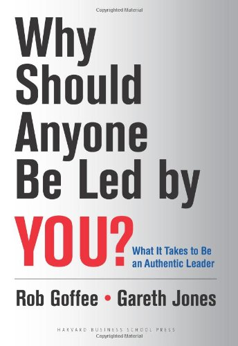 Why Should Anyone Be Led by You?: What It Takes To Be An Authentic - Free Shipping Lakeside