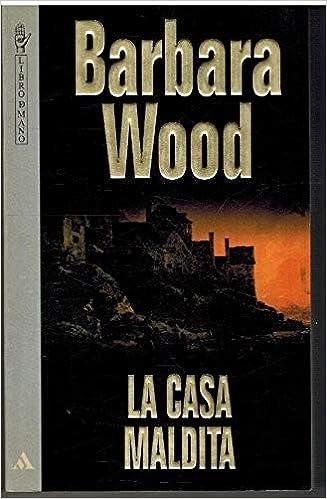 LA CASA MALDITA.: Amazon.es: WOOD, BARBARA, WOOD, BARBARA, WOOD, BARBARA: Libros