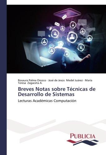 Download Breves Notas sobre Técnicas de Desarrollo de Sistemas: Lecturas Académicas Computación (Spanish Edition) pdf