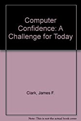 Computer Confidence: A Challenge for Today