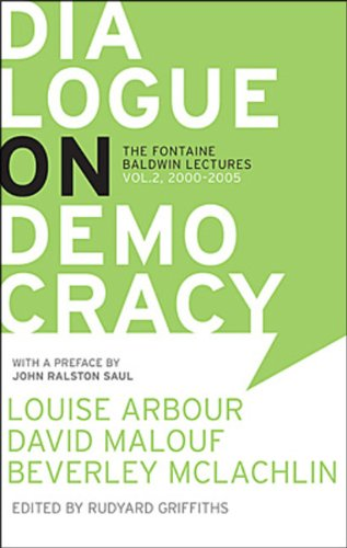Dialogue On Democracy  The Lafontaine Baldwin Lectures 2000 To 2005