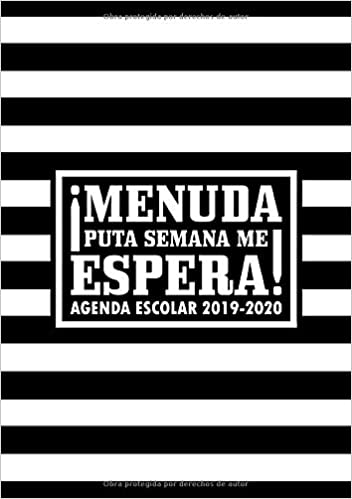 Menuda puta semana me espera: Agenda escolar 2019-2020: Del ...