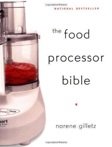 The Food Processor Bible by Norene Gilletz (2001-11-01)