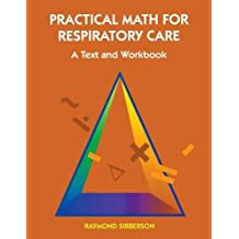Practical Math For Respiratory Care: A Text and Workbook