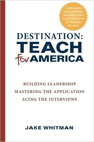 Destination: Teach For America: Building Leadership, Mastering the ...