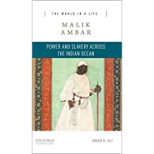 Malik Ambar: Power and Slavery across the Indian Ocean