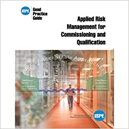 ISPE Good Practice Guide: Applied Risk Management for Commissioning