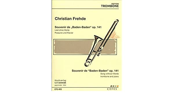 Souvenir De Baden Baden Opus.141: para trombón y Piano: Christian Frehde: Amazon.es: Instrumentos musicales