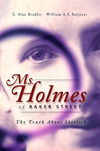 Ms Holmes of Baker Street: The Truth About Sherlock, 2nd Edition